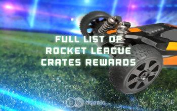 Rocket League Crate Rewards List