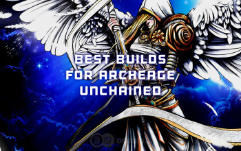 The Best Builds for Archeage Unchained