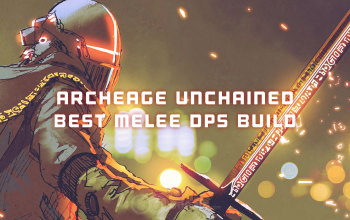 ArcheAge Unchained Best Melee DPS Build