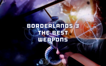The Best Weapons in Borderlands 3 and where to find them