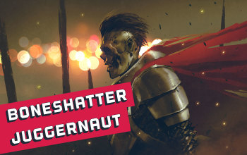 Boneshatter Juggernaut Marauder Build