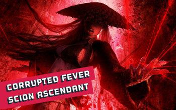 Corrupting Fever Scion Ascendant Build