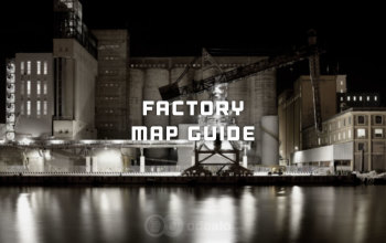 Escape from Tarkov Factory Map Beginner's Guide