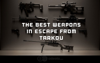 The Best Weapons in Escape from Tarkov - Eft Weapon's Tier List