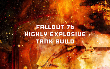 Highly Explosive Tank Fallout 76 build