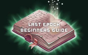 Last Epoch Beginners Guide