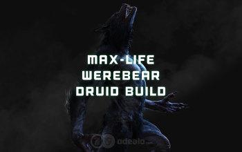 Werebear Form Max-Life Druid Build for Last Epoch