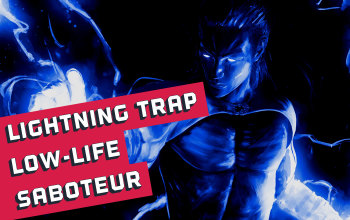 Low Life Lightning Trap Saboteur Build