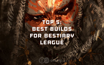 Top 5: Best PoE Builds for Bestiary League Patch 3.2