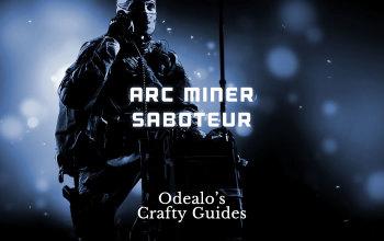 Arc Miner Saboteur Starter build - Odealo's Crafty Guide