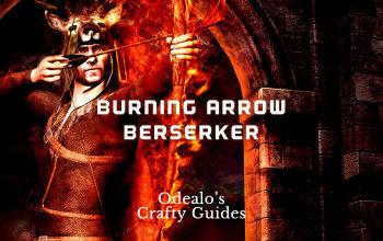 Burning Arrow Berserker Ignite Build - Odealo's Crafty Guide