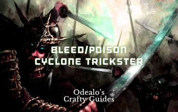 Bleed/Poison Cyclone Trickster build - Odealo's Crafty Guide
