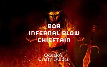 BoR Infernal Blow Chieftain Marauder Build - Odealo's Crafty Guide