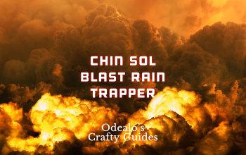Chin Sol Blast Rain Trapper Saboteur Build - Odealo's Crafty Guide