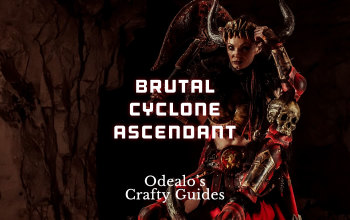 Brutal Ascendant Cyclone build - Odealo's Crafty Guide