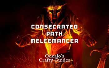 Consecrated Path Witch MeleeMancer - Odealo's Crafty Guide