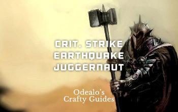 Earthquake Juggernaut Starter build - Odealo's Crafty Guide