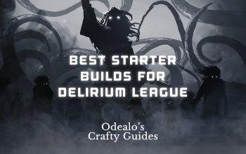Best 3.10 Starter Builds for Delirium League