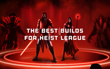 The Best Starter Builds for the Heist League and Patch 3.12