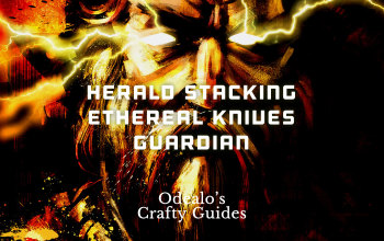 Herald Stacking Ethereal Knives Guardian Build
