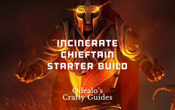 Incinerate Chieftain/Marauder Starter build
