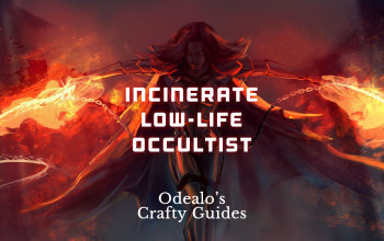 Incinerate Low-Life Occultist Witch build - Odealo's Crafty Guide
