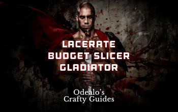 """Lacerate """"Budget-Slicer"""" Gladiator Starter build"""