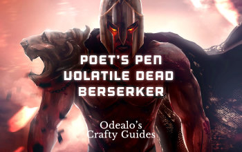 Poet's Pen Volatile Dead Berserker / Marauder - Odealo's Crafty Guide