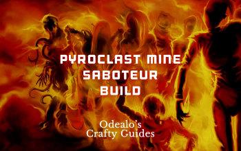 Pyroclast Mine ES/Low-Life Saboteur Build