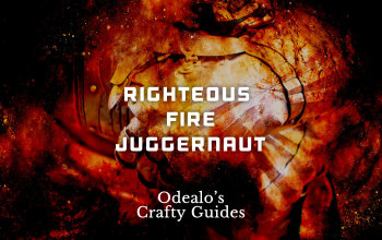 Righteous Fire Juggernaut build - Odealo's Crafty Guide