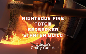[3.0]Righteous Fire Totem Starter build - Odealo's Crafty Guide