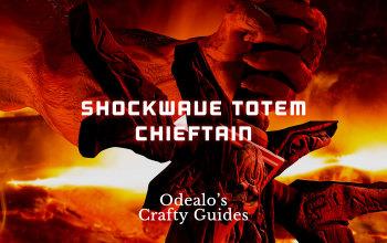 Shockwave Totem Chieftain Starter Build