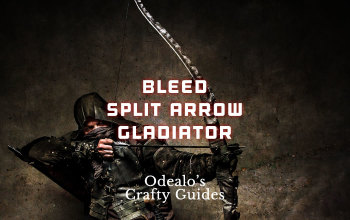 Bleeding Split Arrow/Puncture Gladiator Build