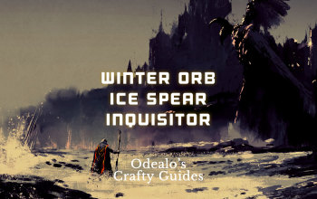 Winter Orb CwC Ice Spear Inquisitor build - Odealo's Crafty Guide