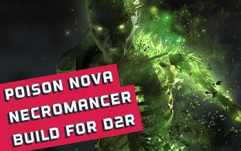 Poison Nova Necromancer Build for Diablo 2 Resurrected