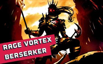 Rage Vortex Berserker Build