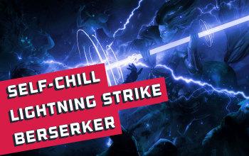Self-Chill Lightning Strike Berserker Build