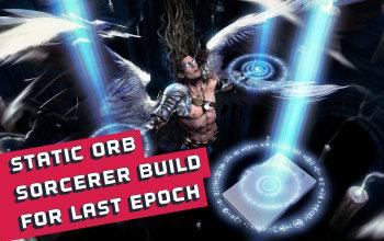 Static Orb Sorcerer Build for Last Epoch