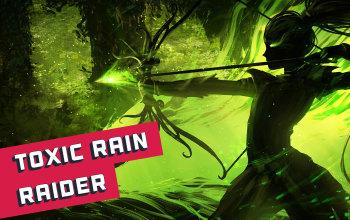 Toxic Rain Raider Build