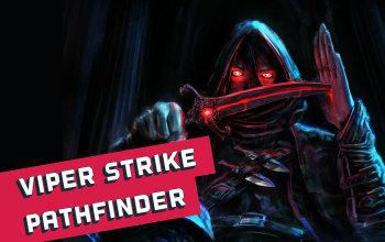 Viper Strike Transcendence Pathfinder Build