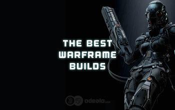 The Best Warframe builds for all popular Frames - Odealo
