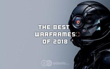 Top 10: Best Warframes of 2018 - Odealo