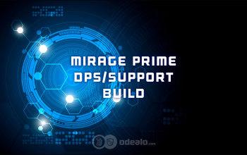 Mirage Prime DPS/Support Warframe build - Odealo