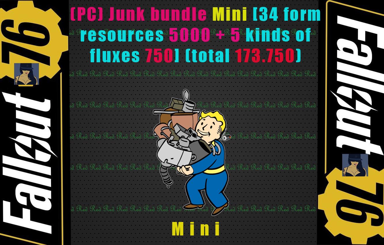 (PC) Junk bundle Mini [34 form resources 5000 + 5 kinds of fluxes 750](total 173.750)